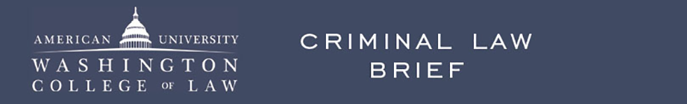 American University Criminal Law Brief
