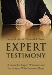 Expert Testimony: A Guide for Expert Witnesses and the Lawyers Who Examine Them