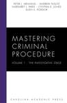 Mastering Criminal Procedure: Volume 1: The Investigative Stage.