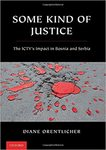 Some Kind of Justice: The ICTY's Impact in Bosnia and Serbia