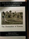 The Anfal Campaign in Iraqi Kurdistan: The Destruction of Koreme