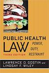 Public Health Law: Power, Duty, Restraint, 3rd edition