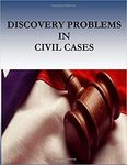 Discovery Problems in Civil Cases