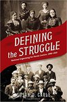 Defining the Struggle: National Organizing for Racial Justice, 1880-1915 1st Edition