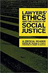 Lawyers' Ethics and the Pursuit of Social Justice, Annotated Edition