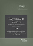 Lawyers and Clients: Critical Issues in Interviewing and Counseling, 1st edition